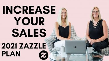 Increase Zazzle Sales - Plan for 2021 #zazzle #printondemand #passiveincome